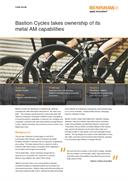 Case study:  Bastion Cycles takes ownership of its metal AM capabilities