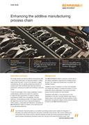 Case study:  Enhancing the additive manufacturing process chain